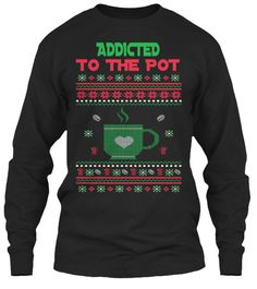 Addicted  To The Pot Black T-Shirt Front