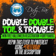 Dirty double toil & trouble on Halloween at Dirty Bar in DC with our #FreeFriday giveaway! Repin with #FreeFriday in the description for a chance to win free registration tickets at Dirty Bar this Halloween.
