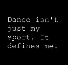 Dance isn't just my sport. It defines me.