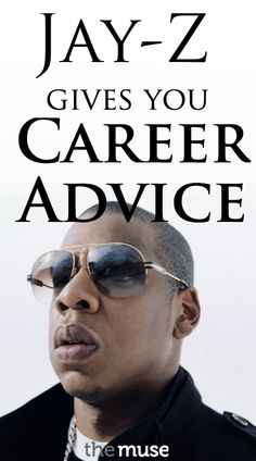 Jay Z Knows What Your Career Needs // Do You? Repinned by www.smokeweedeveryday.org