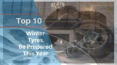Top 10 Winter Be Prepared This Year Winter Tyres, Fashion Bloggers, Online Shopping, Tops, Net Shopping