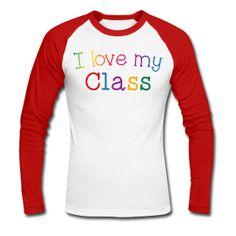 I Love My Class baseball t-shirt http://kreativeinkinder.spreadshirt.com/