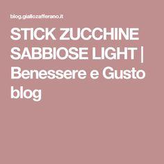 STICK ZUCCHINE SABBIOSE LIGHT | Benessere e Gusto blog
