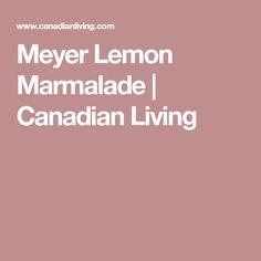 Meyer Lemon Marmalade | Canadian Living