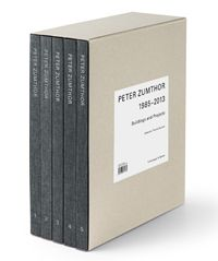 Peter Zumthor: Buildings and Projects 1986 - 2013.