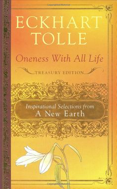 Amazon.com: Oneness With All Life: Inspirational Selections from A New Earth (9780525950882): Eckhart Tolle: Books