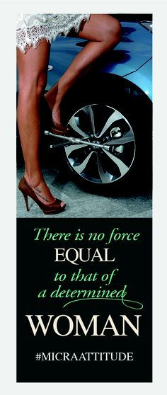 Watch out, this woman has a #MicraAttitude ! #Competition #Contest #Nissan #Micra #Car #Lifestyle #Woman #Women #Attitude #Equal #Determinated #Force #Quote #Caption #Style #Confidence #Intelligence #Design #Technology