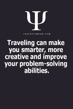 Travelling can make you smarter, more creative and improve your problem solving abilities
