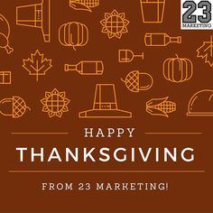 HAPPY THANKSGIVING!!!  | 23 Marketing Inc Metairie
