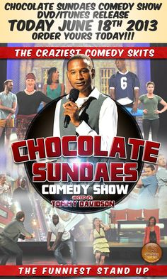 Chocolate Sundaes Comedy Show Hosted by: Tommy Davidson DVD Releases today! Go get yours at iTunes now: iTunes: https://itunes.apple.com/us/movie/chocolate-sundaes-comedy-show/id642218235