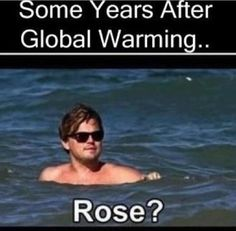 Rose rose titanic funny quotes instagram instagram pictures instagram graphics instagram quotes leonardo dicaprio years global warming