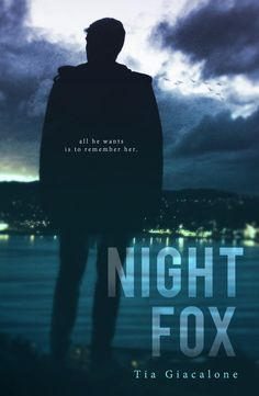 Renee Entress's Blog: [Cover Reveal & Giveaway] Night Fox by Tia Giacalo...