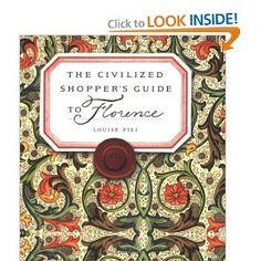 The Civilized Shopper's Guide to Florence: Louise Fili: 9781892145475: Amazon.com: Books