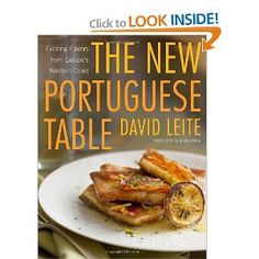 The New Portuguese Table: Exciting Flavors from Europe's Western Coast by David Leite