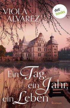 Ein Tag, ein Jahr, ein Leben: Roman eBook: Viola Alvarez: Amazon.de: Kindle-Shop