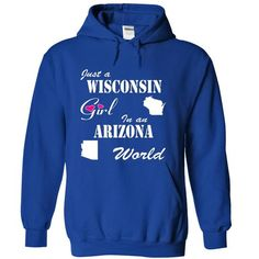 Wisconsin Girl in an Arizona World T-Shirts, Hoodies, Sweatshirts, Tee Shirts (39.99$ ==> Shopping Now!)