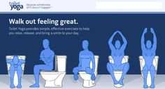 Toilet yoga. Sure why not, if I'm gonna spend so much time there...