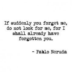 i shall already have forgotten you
