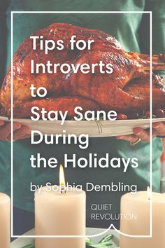 How introverts can make the holidays more delightful (and less stressful!) → http://www.quietrev.com/how-an-introvert-does-thanksgiving/?utm_medium=social&utm_source=pinterest.com&utm_campaign=feature+life&utm_content=qr+pinterest