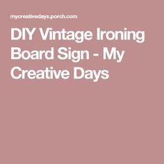 DIY Vintage Ironing Board Sign - My Creative Days