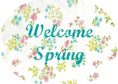 Welcome Spring!! :)