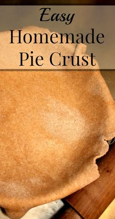 Easy Homemade Pie Crust  {Real Food, Homemade Desserts, Frugal Living, Saving Money, Pie Crust From Scratch, Healthy Recipes, Pie Crust with Butter}