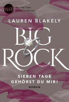 HanniinnaHs Bücherwelt: Big Rock - Sieben Tage gehörst du mir von Lauren B... Will Turner, World Of Books, Film Books, The Rock, Book Lovers, Big, Playboy, Grits, Kindle