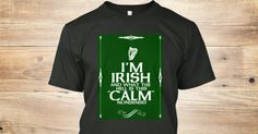 """""""I'm Irish and what the hell is this 'Calm' nonsense?"""" tees & hoodies from Pride of The Irish. From one of the most well-known Irish pride pages on Facebook and one of the largest providers of Irish content on the Internet comes original and unique Irish pride gear printed on Teespring's premium clothing. Buy with Pride of The Irish and you'll know that you're not only buying original products, but quality products as well. Thanks in advance for all of your support."""