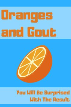 What about oranges? Oranges and gout have been linked in several studies, but still, there is no a definite answer. Something I will provide here. Uric Acid Gout, Gout Prevention, Vitamin C Tablets, Gout Remedies, Regular Exercise, Wine Drinks, Burn Calories, Good Music, Need To Know