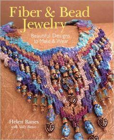 Fiber & Bead Jewelry: Beautiful Designs to Make & Wear: Helen Banes: 9780806960821: Amazon.com: Books