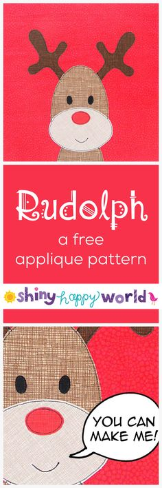 Rudolph the Red-Nosed Reindeer - a free applique pattern from Shiny Happy World
