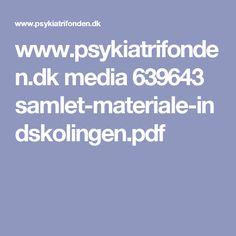 www.psykiatrifonden.dk media 639643 samlet-materiale-indskolingen.pdf