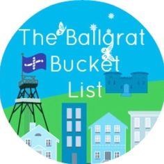 Ballarat Bucket List 100 things for families to do.