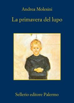 Andrea Molesini, La primavera del lupo Forever Book, Free Apps, Audiobooks, Fiction, Ebooks, Poetry, Blog, Reading, Movie Posters
