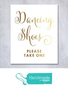 Dancing Shoes Gold Foil Sign Wedding Flip Flops Basket Signage Reception Table Poster Decor Calligraphy 8x10 5x7 Please Take One from Digibuddha https://www.amazon.com/dp/B0161SSK5Q/ref=hnd_sw_r_pi_dp_SILMxbM2P8YPX #handmadeatamazon