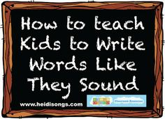 How to Teach Kids to Write Words Like They Sound