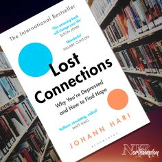 Lost Connections: Why You're Depressed and How to Find Hope - Johann Hari Lost Connection, Causes Of Depression, Chemical Imbalance, Welfare State, Recommended Reading, Writing Styles, Depressed, You Changed, Good Books