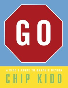 """Chip Kidd Book Cover Jacket - GO! works because its is very simple without being boring.  Kidd only uses a few colors and the same typeface. By making the """"GO"""" similar to a stop sign, it makes it easier for the reader to understand the message of the book."""