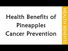 Health Benefits of Pineapples Cancer Prevention | HEALTH TIPS | HEALTHY FOODS - WATCH THE VIDEO. *** cancer prevention diet recipes *** SUBSCRIBE FOR MORE RECIPES ON www.worldrecipes.tv For more Information on www.shanthiinfo.com EASY RECIPES PLAYLISTS Pinterest FACE BOOK GOOGLE PLUS GOOGLE BLOG Video credits to the YouTube channel owner