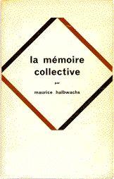 Maurice Halbwachs, La mémoire collective (1950)