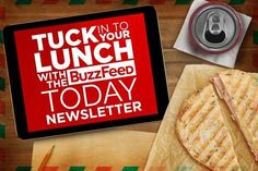 Take A Better Lunch Break With The BuzzFeed Today Newsletter