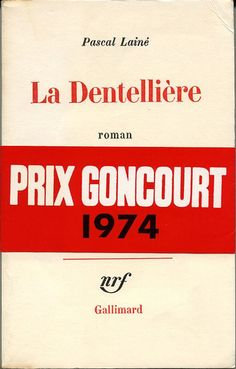 Pascal Lainé, La Dentellière, prix Goncourt 1974