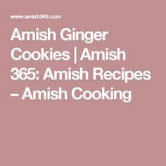Amish Ginger Cookies   Amish 365: Amish Recipes – Amish Cooking