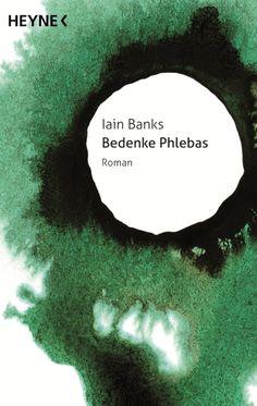 Bedenke Phlebas von Iain Banks
