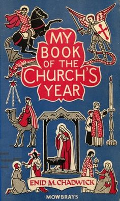 My Book of the Church's Year, by Enid M. Chadwick (no date)