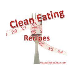 Clean Eating Recipes!     *plus, tons more helpful info on the rest of the website for living a healthy lifestyle!    #clean #eating #recipes