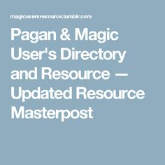 Pagan & Magic User's Directory and Resource — Updated Resource Masterpost