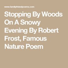 Stopping By Woods On A Snowy Evening By Robert Frost, Famous Nature Poem