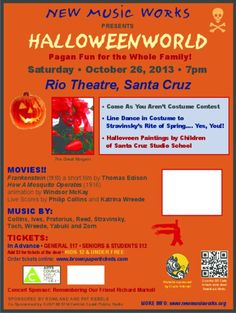 """Santa Cruz, CA New Music Works invites you to dress up and celebrate the Halloween season, with a night of music, film, dance and art for the entire family! Enter the """"Come As You Aren't"""" costume contest, featur… Click flyer for more >>"""