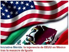 Iniciativa Mérida: la injerencia de EEUU en México tras la masacre de Iguala